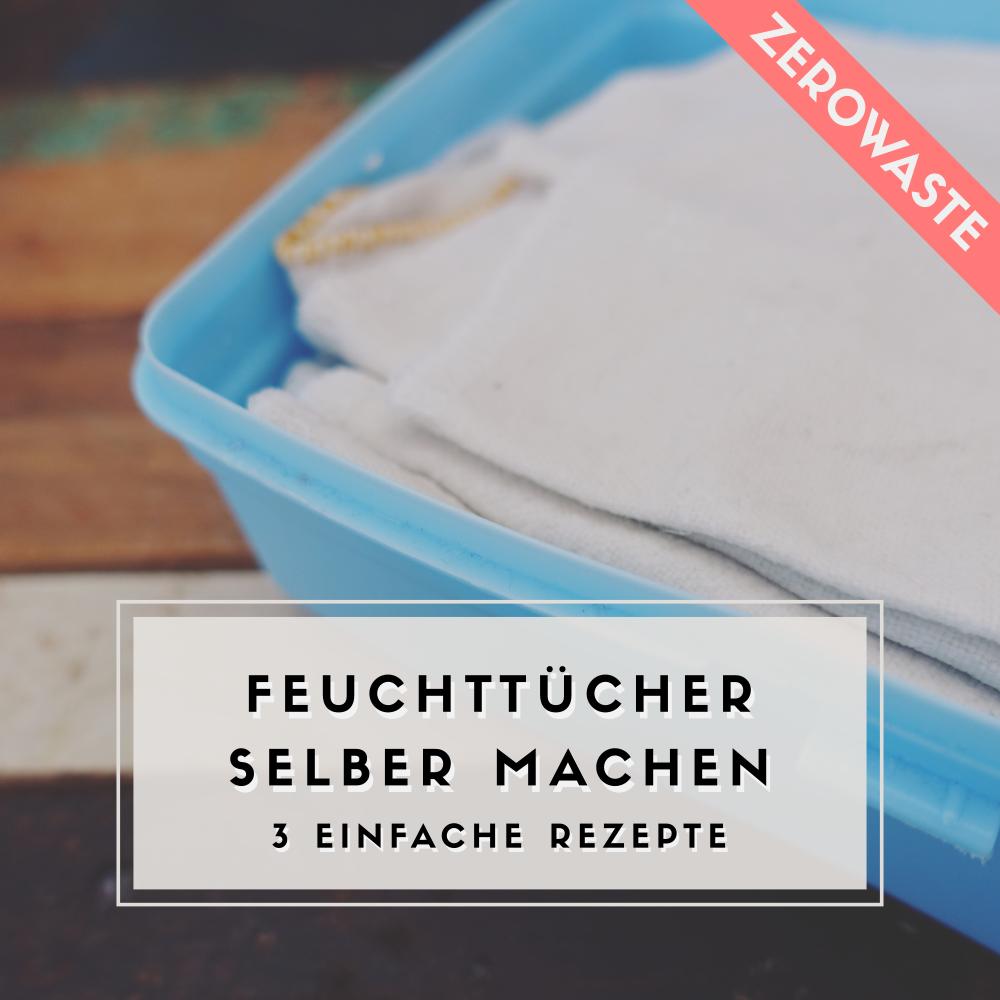 3 Einfache Rezepte: Zerowaste Feuchttücher selber machen